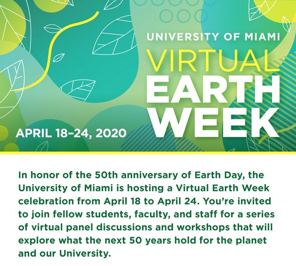 University of Miami Virtual Earth Week. April 18-24, 2020.